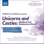 Purple Classics Presents: Unicorns & Castles – Medieval & Renaissance Music by Various Artists