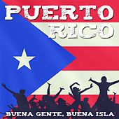 Puerto Rico: Buena Gente, Buena Isla by Various Artists