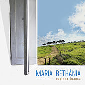 Casinha Branca de Maria Bethânia