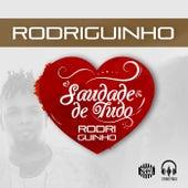 Rodriguinho: Saudade de Tudo by Rodriguinho