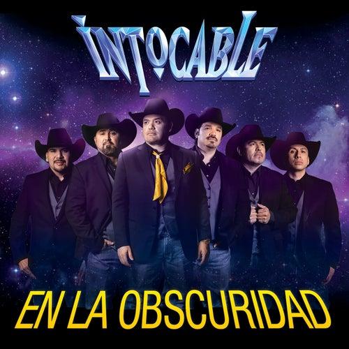 En La Obscuridad by Intocable