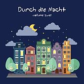 Durch die Nacht, Vol. 2 by Various Artists