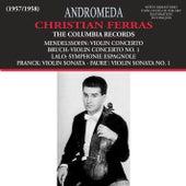 Mendelssohn, Bruch, Franck, Fauré & Lalo: Violin Works by Christian Ferras