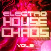 Electro House Chaos, Vol. 3 - EP by Various Artists