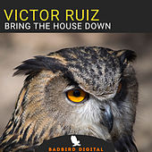 Bring The House Down di Victor Ruiz