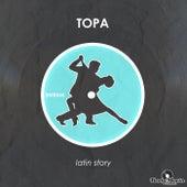 Latin Story de Topa