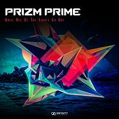 Until All Of The Lights Go Out - Single by Prizm Prime