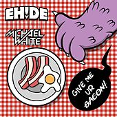 Give Me Ur Bacon by EH!DE