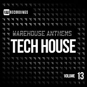 Warehouse Anthems: Tech House, Vol. 13 - EP by Various Artists