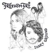 Shaky Ground von Freedom Fry