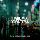 Downtown by HardMix!