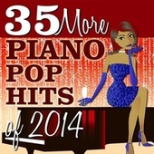 35 More Piano Pop Hits of 2014 by Piano Dreamers