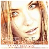 Movie Love (Miami Remixes) van Kate-Margret