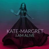 I Am Alive van Kate-Margret