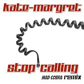 Stop Calling (Mad Cobra Remix) van Kate-Margret