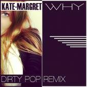 Why (Dirty Pop Remix) van Kate-Margret