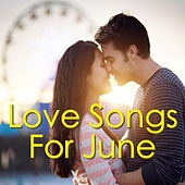 Love Songs For June by Various Artists