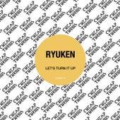 Let's Turn It Up by Ryuken