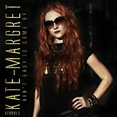 Ain't Easy to Come By (Remixes) van Kate-Margret