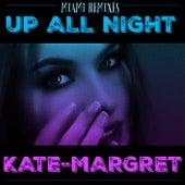 Up All Night (Miami Remixes) van Kate-Margret