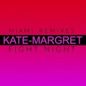 Fight Night (Miami Remixes) van Kate-Margret