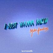 I Just Wanna Know von Mike Hawkins