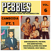Pebbles Vol. 6, Cambodia Pt. 1, Originals Artifacts from the Psychedelic Era by Various Artists