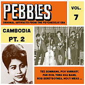 Pebbles Vol. 7, Cambodia Pt. 2, Originals Artifacts from the Psychedelic Era by Various Artists