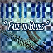 Fade to Blues de Various Artists