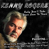 Ruby Don't Take Your Love to Town by Kenny Rogers