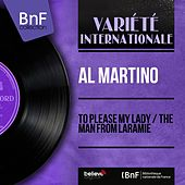 To Please My Lady / The Man from Laramie (Mono Version) by Al Martino