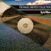 The Magic Greatest Collection de Big Joe Williams