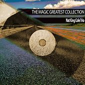 The Magic Greatest Collection by Nat King Cole