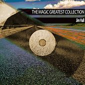 The Magic Greatest Collection by Jim Hall