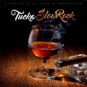 Slow Rock by Tucka