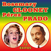 Rosemary Clooney Con Perez Prado - 12 Éxitos by Rosemary Clooney