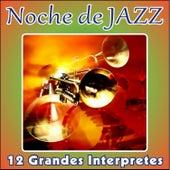Noche de Jazz - 12 Grandes Interpretes by Various Artists