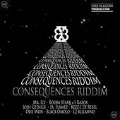 Consequences Riddim by Various Artists