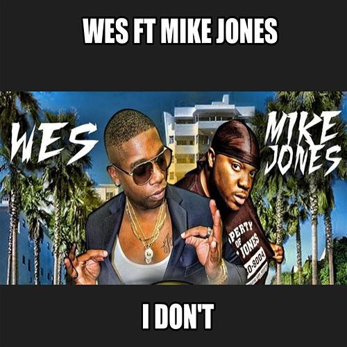 I Dont (feat. Mike Jones) von Wes