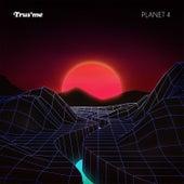 Planet 4 by Trusme
