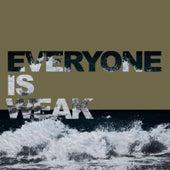 Everyone Is Weak by Witness