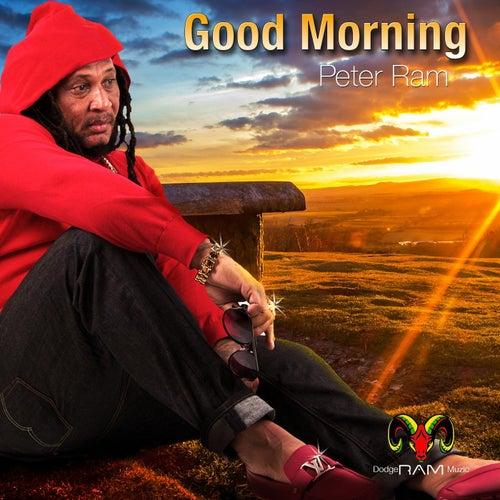 Good Morning by Peter Ram