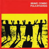 Polkatharsis by Brave Combo