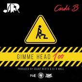Gimme Head Too (feat. Cardi B) - Single by J.R.