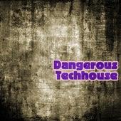 Dangerous Techhouse by Various Artists
