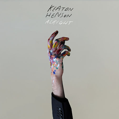 Alright by Keaton Henson