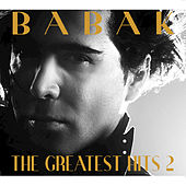 The Greatest Hits 2 by Babak Rahnama