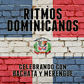 Ritmos Dominicanos: Celebrando Con Bachata y Merengue de Various Artists