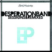 Sessions & Remixes by Desperation Band