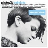 Sebolavy (Bonus Track Version) by Mickey 3D